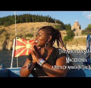 Macedonia – The hidden Jewel of the Balkans  (The Afropean Safari)