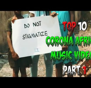Top 10 African Corona Music Video Part 1