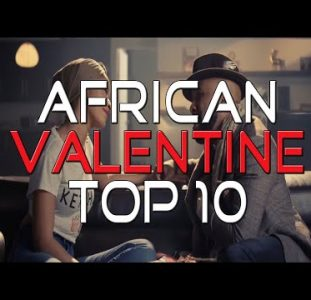 Top 10 African Valentine Music Videos from  2015 – 2020