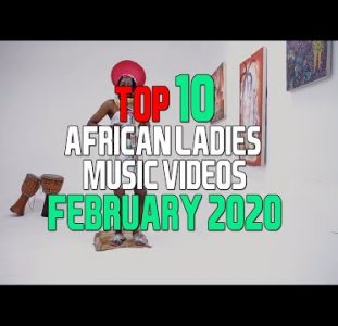 Top 10 African Music Videos Female Singers – February 2020