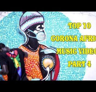 Top 10 African Corona Music Video | Part 4