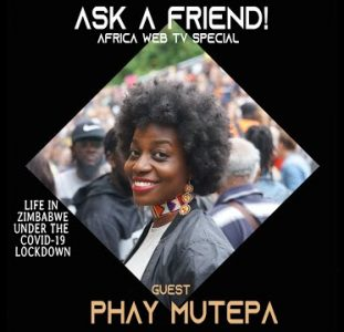 Ask A Friend From Zimbabwe – The Covid-19 Calls (Phay Mutepa)