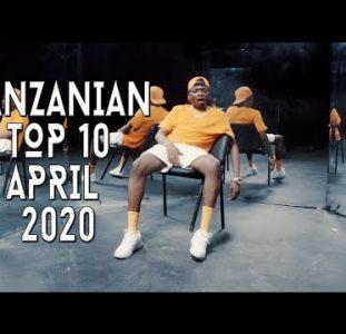 Top 10 New Tanzanian music videos | April 2020