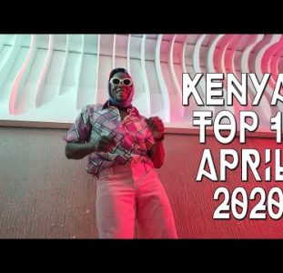 Top 10 New Kenyan music videos | April 2020