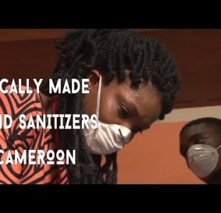 Self Help In Africa | Locally Made Hand Sanitizers in Cameroon | Fighting Covid 19