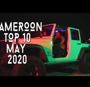 Top 10 New Cameroon music videos | May 2020