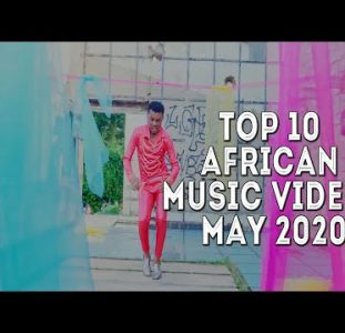 Top 10 Best African Music Videos | May 2020