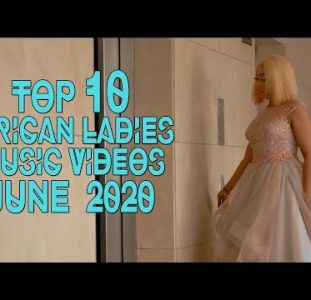 Top 10 African Music Videos Female Musicians | June 2020