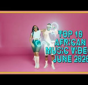 Top 10 African Music Videos | June 2020