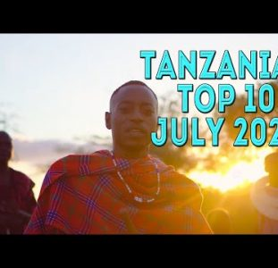 Top 10 New Tanzanian music videos   July 2020