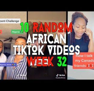 10 Random African Tiktok Videos | Week 32
