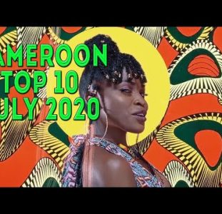 Top 10 New Cameroon music videos | July 2020