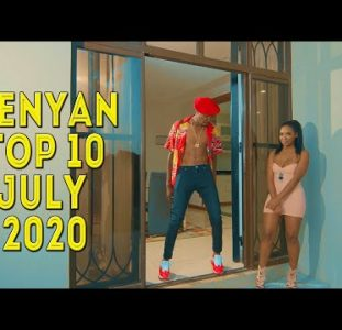 Top 10 New Kenyan music videos | July 2020