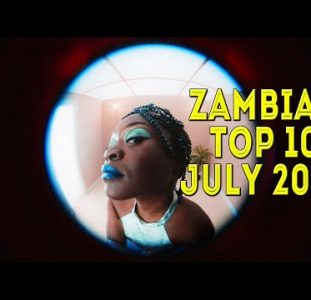 Top 10 New Zambian music videos | July 2020
