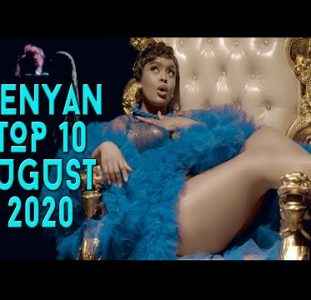 Top 10 New Kenyan music videos | August 2020