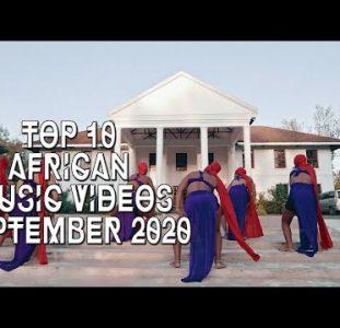 Top 10 African Music Videos | September 2020
