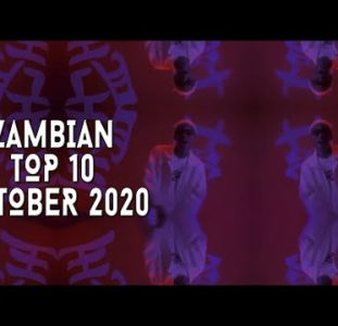 Top 10 New Zambian music videos | October 2020