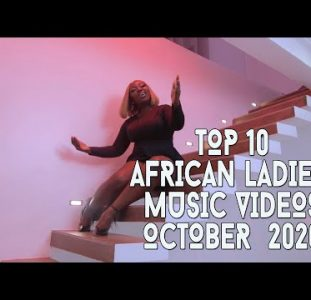 Top 10 African Music Videos Female Musicians | October 2020