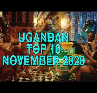 Top 10 New Ugandan music videos | November 2020