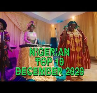 Top 10 New Nigerian music videos | December 2020