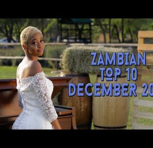 Top 10 New Zambian music videos | December 2020