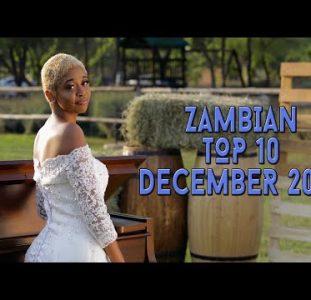 Top 10 New Zambian music videos | December 2020
