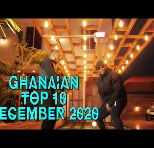 Top 10 New Ghanaian music videos   December 2020