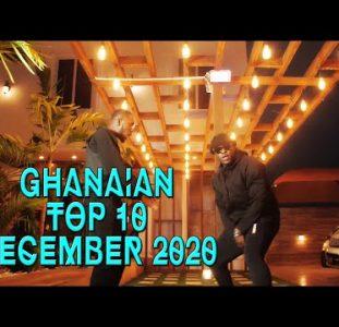 Top 10 New Ghanaian music videos   December 2020