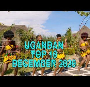 Top 10 New Ugandan music videos | December 2020