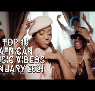 Top 10 Best African Music Videos  | January 2021