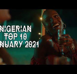 Top 10 New Nigerian music videos | January 2021
