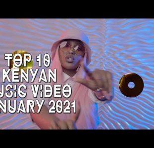 Top 10 New Kenyan music videos | January 2021