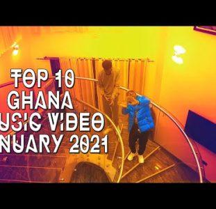 Top 10 New Ghana Music Videos | January 2021