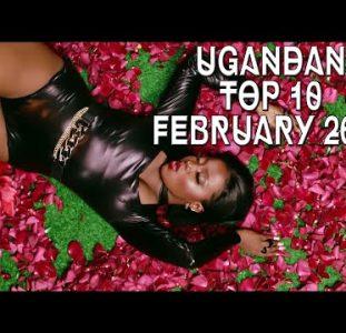 Top 10 New Ugandan music videos | February 2021