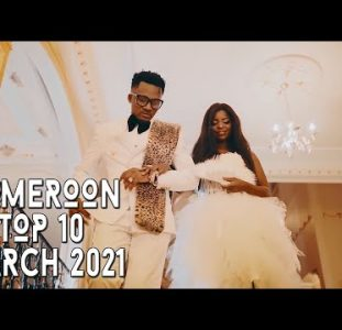 Top 10 New Cameroon Music Videos | March 2021