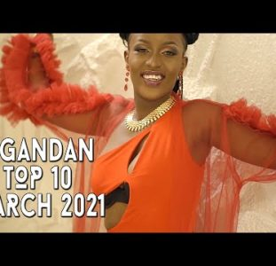 Top 10 New Ugandan Music Videos | March 2021
