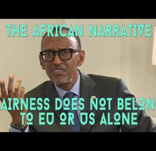 Paul Kagame | Why Do You Think Fairness Belongs To The US & The EU But Not To Us?