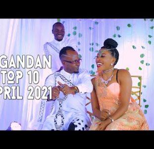 Top 10 New Ugandan music videos | April 2021
