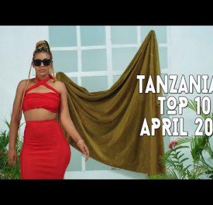 Top 10 New Tanzanian music videos | April 2021