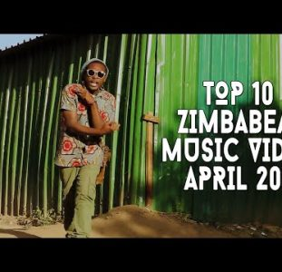 Top 10 New Zimbabwean music videos | April 2021
