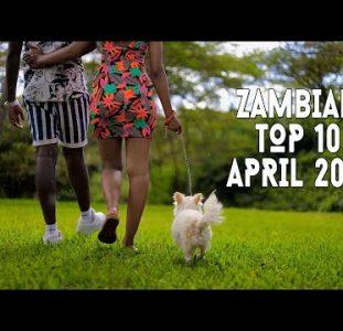 Top 10 New Zambian music videos | April 2021