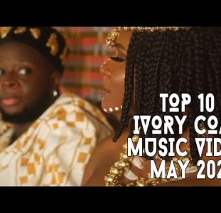 Top 10 New Ivory Coast Music Videos   May 2021