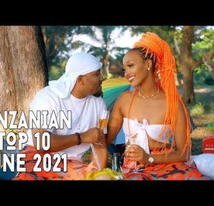Top 10 New Tanzanian Music Videos   June 2021