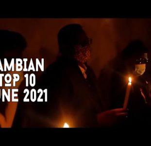 Top 10 New Zambian Music Videos | June 2021