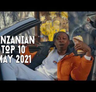 Top 10 New Tanzanian music videos | May 2021