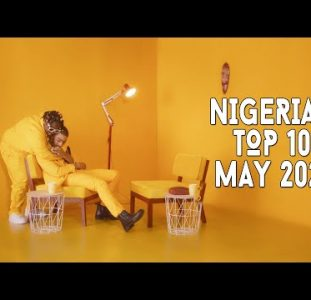 Top 10 New Nigerian Music Videos   May 2021