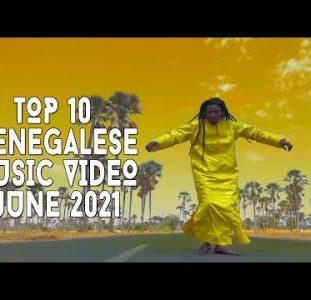Top 10 New Senegalese Music Videos | June 2021