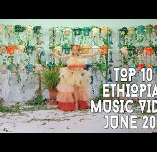 Top 10 New Ethiopian Music Videos | June 2021