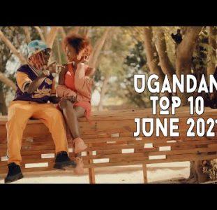Top 10 New Ugandan Music Videos | June 2021