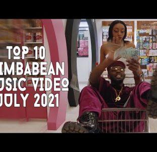 Top 10 New Zimbabwean Music Videos | July 2021